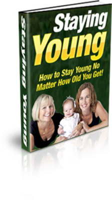 Product picture How To Stay Young No Matter How Old You Get!